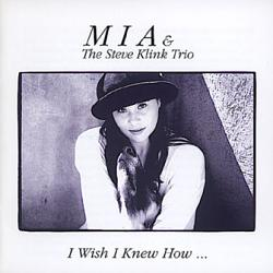 I wish I knew how CD featuring Mia and the Steve Klink Trio